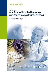 275 bewährte Indikationen aus der homöopathischen Praxis
