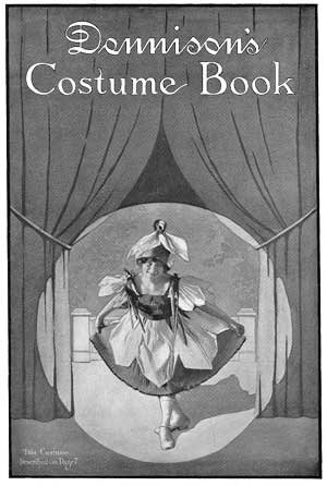 Dennison's Costume Book -- 15 Vintage Edwardian Paper Costume Designs and Instructions
