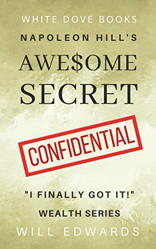 Napoleon Hill's Awesome Secret (Wealth Book 1)