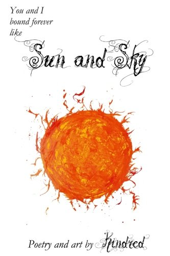 Sun and Sky: Poetry and Art by Kindred PDF