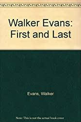 Walker Evans: First and Last