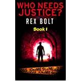Who Needs Justice? (Chris Seely Vigilante Justice Book 1)