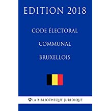 Code électoral communal bruxellois - Edition 2018 (French Edition)