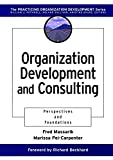 Organization Development and Consulting:Perspectives and Foundations