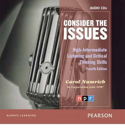 Consider the Issues: Listening and Critical Thinking Skills, Classroom Audio CDs (2) by Pearson Education ESL