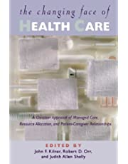 The Changing Face Of Health Care: A Christian Appraisal of Managed Care, Resource Allocation, and Patient-Caregiver Relationships