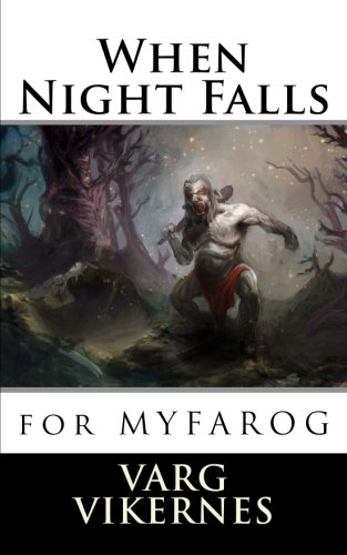 Book cover from When Night Falls: for MYFAROG by Varg Vikernes