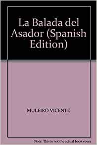 La Balada del Asador (Spanish Edition): MULEIRO VICENTE, PLANETA