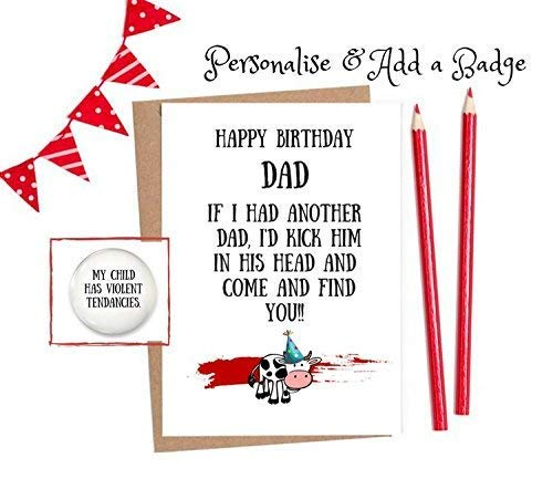 Birthday Card Dad Funny Cards For 1 X White A6 With Option To Personalise And Add A Matching Badge Amazoncouk Handmade