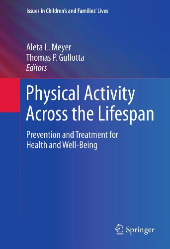 Physical Activity Across the Lifespan: Prevention and Treatment for Health and Well-Being (Issues in Children's and Families'...