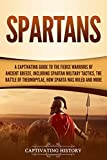 Spartans: A Captivating Guide to the Fierce