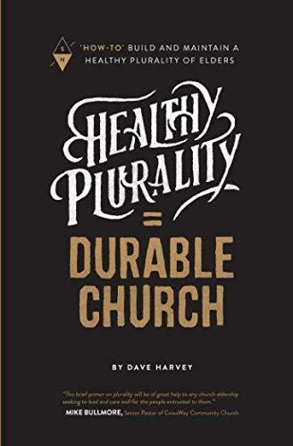 Healthy Plurality = Durable Church: