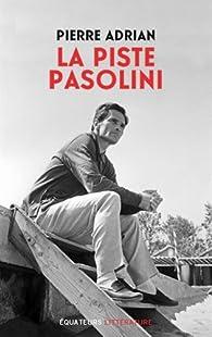La piste Pasolini par Pierre Adrian