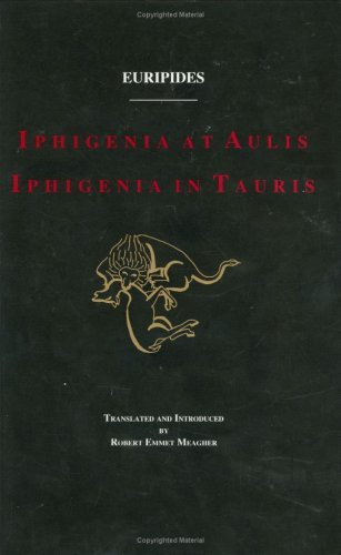 By Euripides Iphigenia at Aulis and Iphigenia in Tauris [Hardcover]