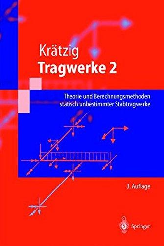 Tragwerke: Theorie und Berechnungsmethoden statisch unbestimmter Stabtragwerke (Springer-Lehrbuch)