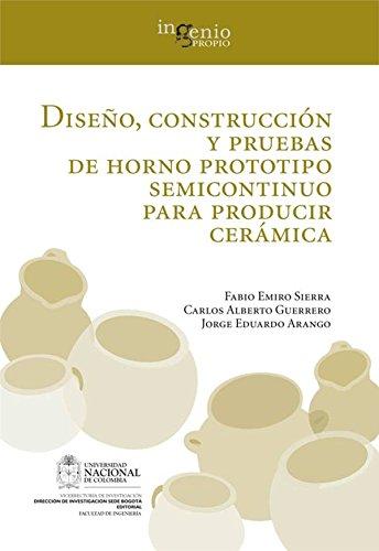 Descargar Libro Diseño, Construcción Y Pruebas De Horno Prototipo Semicontinuo Para Producir Cerámica Fabio Emiro Sierra Vargas
