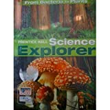 Prentice Hall Science Explorer: from Bacteria to Plants, , 0131150863