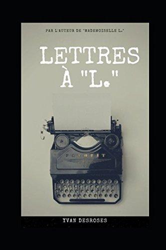 Lettres à L.: Une trop longue absence (French Edition)