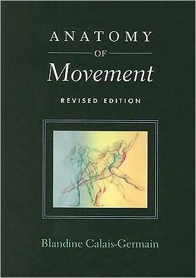 by Blandine Calais-Germain Anatomy of Movement (Revised Edition)(text only)[Paperback]2007