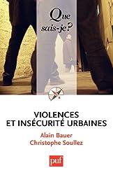 Violences et insécurité urbaines: « Que sais-je ? » n° 3421