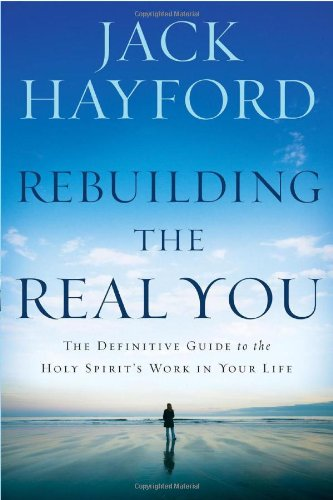 Rebuilding the Real You: The Definitive Guide to the Holy Spirit's Work in Your Life by Charisma Media Company