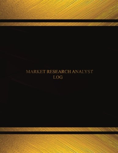 Market Research Analyst Log (Log Book, Journal - 125 pgs, 8.5 X 11 inches): Market Research Analyst Logbook (Black  cover, X-Large) (Centurion Logbooks/Record Books)