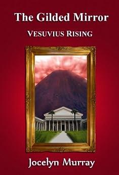 The Gilded Mirror: Vesuvius Rising (Volume 2) by [Murray, Jocelyn]