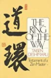 The Ring of the Way: Testament of a Zen Master