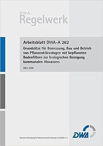 Arbeitsblatt DWA-A 262 Grundsätze für Bemessung, Bau und Betrieb von ...