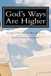 God's Ways Are Higher (Treasurers of Wisdom) (Volume 1)