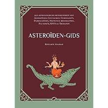 Asteroiden-gids: 950 astrologische betekenissen van Asteroiden, Centauren, Cubewano's, Damocleiden, Neptunus-resonanten, Plutino's, SDO's en Trojanen