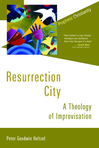 Resurrection City: A Theology of Improvisation (Prophetic Christianity Series (PC))