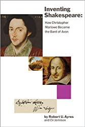 Inventing Shakespeare: How Christopher Marlowe Became the Bard of Avon