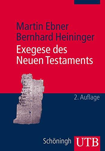 Exegese des Neuen Testaments: Ein Arbeitsbuch für Lehre und Praxis (Uni-Taschenbücher M)