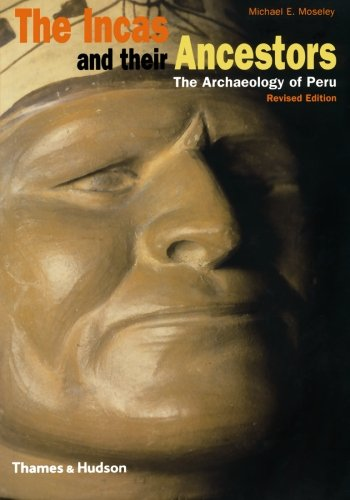 (The Incas and Their Ancestors: The Archaeology of Peru (Revised Edition))