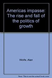 America's impasse: The rise and fall of the politics of growth