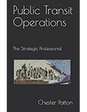 Public Transit Operations: The Strategic Professional
