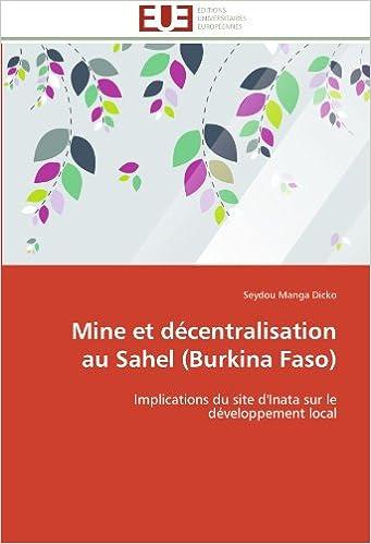 Mine et décentralisation au Sahel (Burkina Faso): Implications du site d'Inata sur le développement local pdf, epub