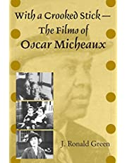 With a Crooked Stick―The Films of Oscar Micheaux