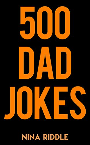 Amazon.com: 500 Dad <b>Jokes</b>: <b>Funny</b>, <b>Clean</b>, and Corny. The Best Dad ...