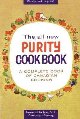 - The All New Purity Cookbook (Classic Canadian Cookbook Series)