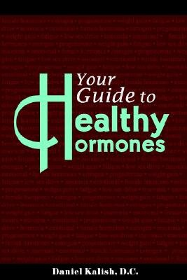 Download Your Guide to Healthy Hormones   [YOUR GT HEALTHY HORMONES] [Paperback] pdf epub