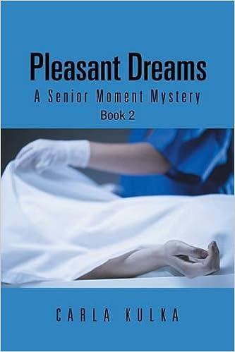 Book Pleasant Dreams: A Senior Moment Mystery Book 2