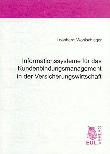 Informationssysteme für das Kundenbindungsmanagement in der Versicherungswirtschaft