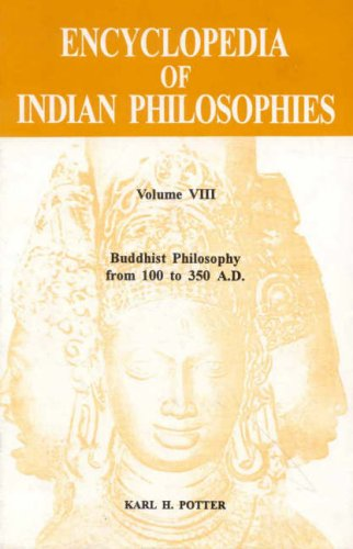 Encyclopedia of Indian Philosophies Vol. 8: Buddhist Philosophy from 100 to 350 A.D. PDF