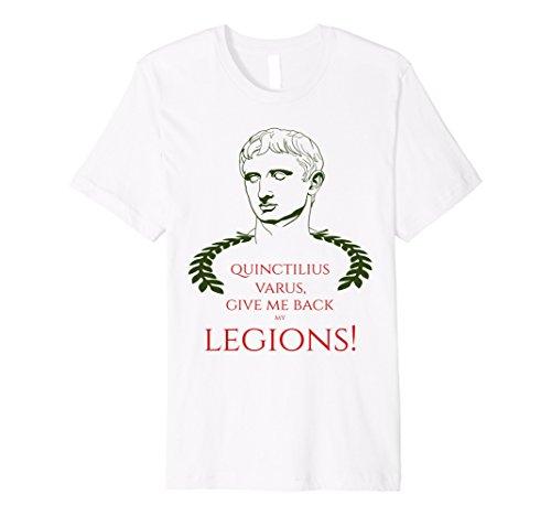 Give Me Back My Legions! SPQR Caesar Augustus Shirt