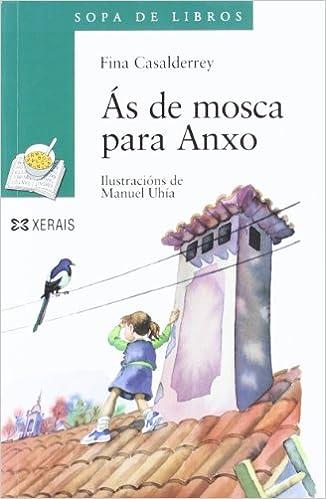 Ás de mosca para Anxo INFANTIL E XUVENIL - SOPA DE LIBROS - De 10 ...