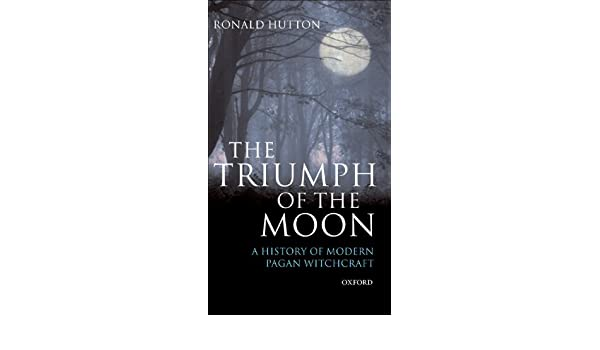 the triumph of the moon a history of modern pagan witchcraft