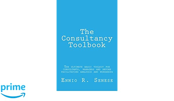 The consultancy toolkit: The ultimate basic toolkit for beginning