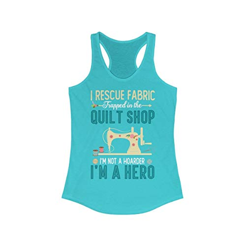 I Rescue Fabric I'm A Hero - Funny Quilting Tank Top Shirt for Women ()
